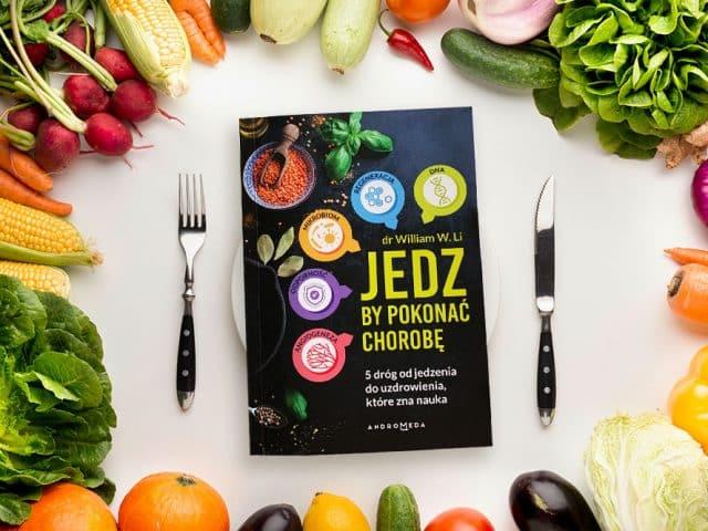 """Recenzja książki """"Jedz, by pokonać chorobę"""""""